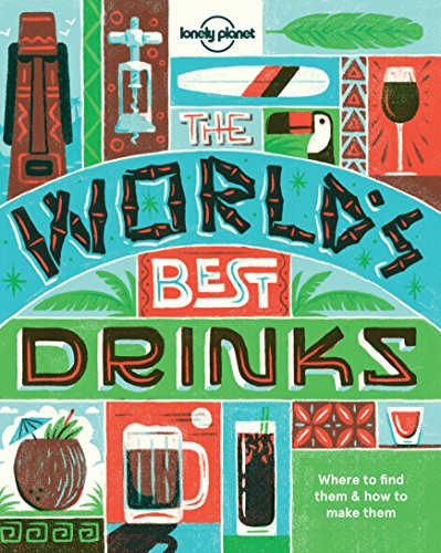World Cuisine Cocktail (World's Best Drinks (Lonely Planet))