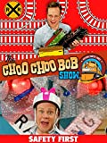 The Choo Choo Bob Show: Safety First