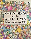 img - for Spot's Dogs and the Alley Cats book / textbook / text book