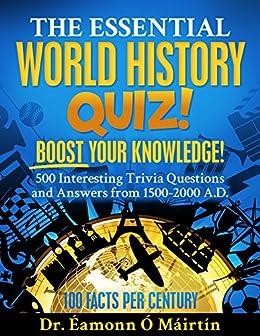 The Essential World History Quiz!: 500 Interesting Trivia ...