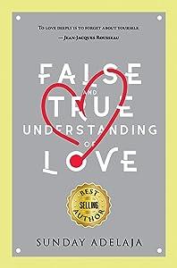 False and True Understanding of Love