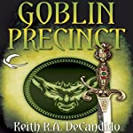 Goblin Precinct: Cliff's End, Book 3 | Keith R. A. DeCandido