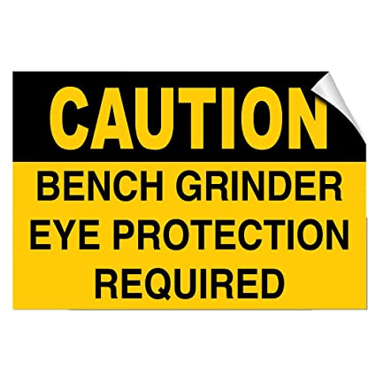Superb Amazon Com Caution Bench Grinder Eye Protection Required Bralicious Painted Fabric Chair Ideas Braliciousco