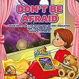 Don't Be Afraid: An Amalie & Mr B Book (Amelie and mr b, prayer bear adventures)