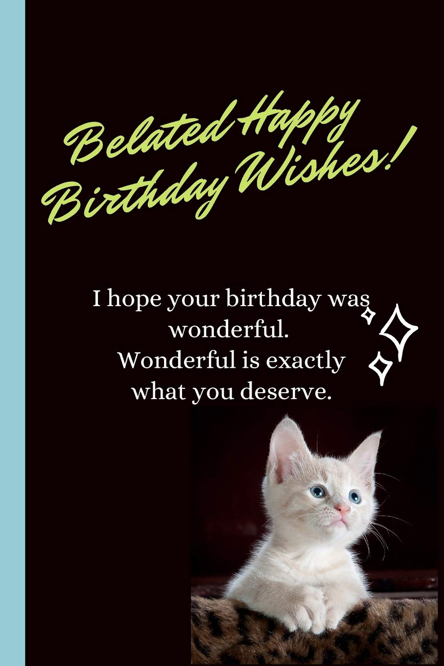 Belated Happy Birthday Wishes Happy Belated Birthday Wishes Gift Blank Lined Journal Messages Greetings Gifts Presents Cards Publishing Gary E Smith 9781070607146 Amazon Com Books