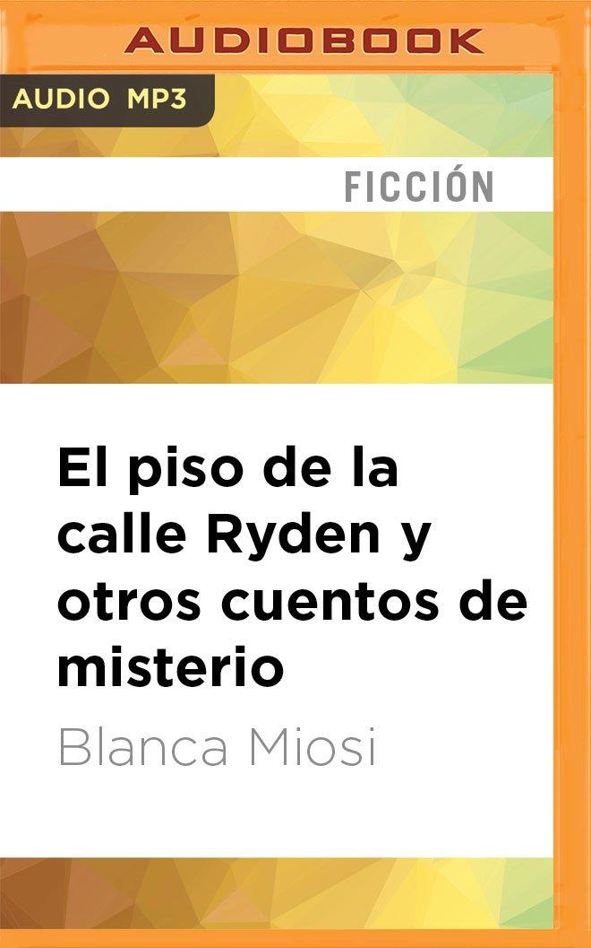El Piso de la Calle Ryden Y Otros Cuentos de Misterio