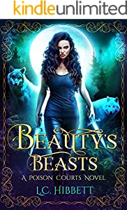 Beauty's Beasts: A Reverse Harem Urban Fantasy (A Poison Courts Fairy Tale Retelling Book 1)