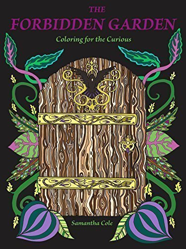 The Forbidden Garden: Coloring for the Curious (Coloring Book) by Samantha Cole (2015-05-03)