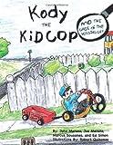 Kody the Kid Cop, John Marano, 1468595555