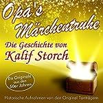 Die Geschichte von Kalif Storch (Opa's Märchentruhe)    N.N.