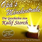 Die Geschichte von Kalif Storch (Opa's Märchentruhe) |  N.N.