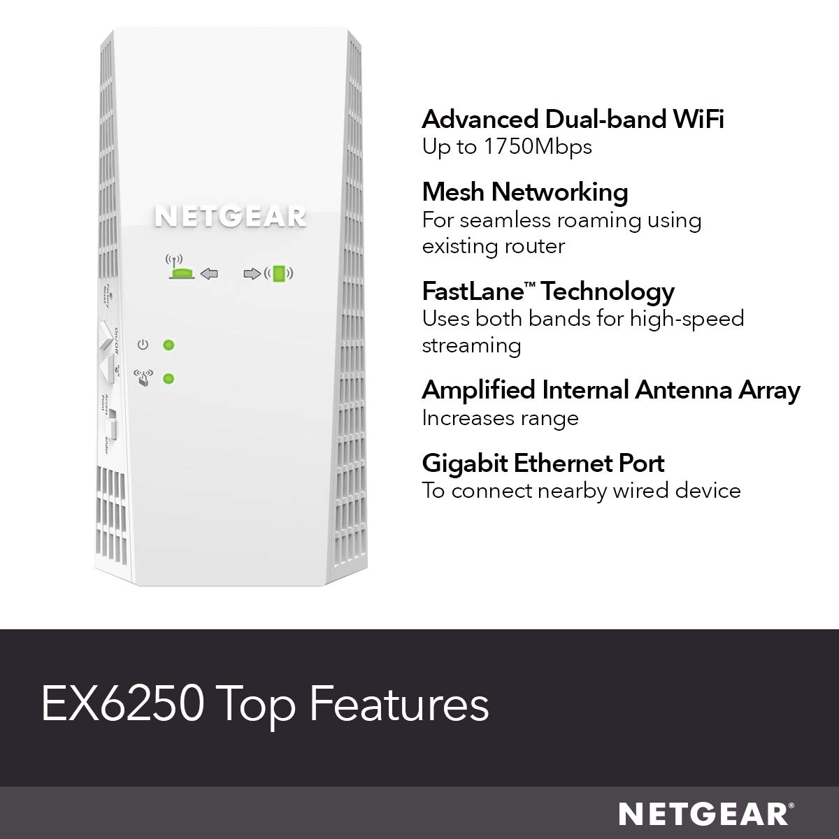Coverage up to 1500 sq.ft and 25 devices with AC1750 Dual Band Wireless Signal Booster /& Repeater NETGEAR Wi-Fi Mesh Range Extender EX6250 up to 1750Mbps speed plus Mesh Smart Roaming