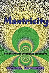 Maxtricity: The Science Of Entangled Electrons