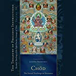 Chöd: The Sacred Teachings on Severance: Essential Teachings of the Eight Practice Lineages of Tibet, Volume 14 | Jamgon Kongtrul,Sarah Harding