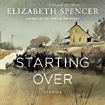 Starting Over: Stories | Elizabeth Spencer