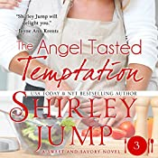The Angel Tasted Temptation: Sweet and Savory, Book 3 | Shirley Jump