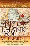 No Thank You, Mr. President, John S. Cohoat, 0982379358