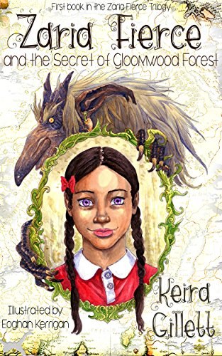 Zaria Fierce and the Secret of Gloomwood Forest (Zaria Fierce Series Book 1) by [Gillett, Keira]