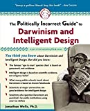 Front cover for the book The Politically Incorrect Guide to Darwinism and Intelligent Design by Jonathan Wells