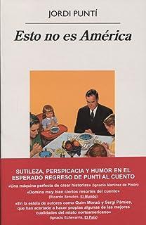 Esto no es América (Spanish Edition)