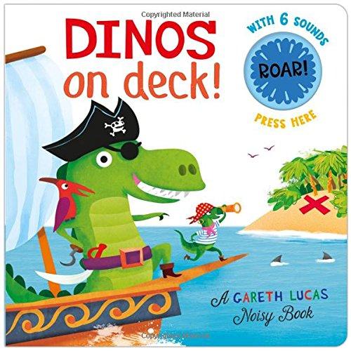 Dinos on Deck! (Gareth Lucas Noisy Books)