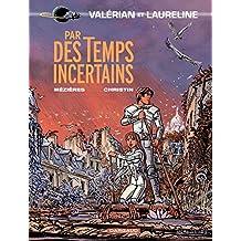 Valérian - tome 18 - Par des temps incertains