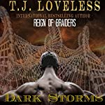Dark Storms: Reign of the Braiders | T.J. Loveless