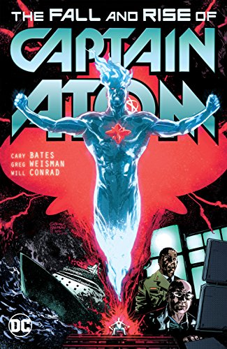 (Captain Atom: The Fall and Rise of Captain Atom (The Fall and Rise of Captain Atom (2017)) )