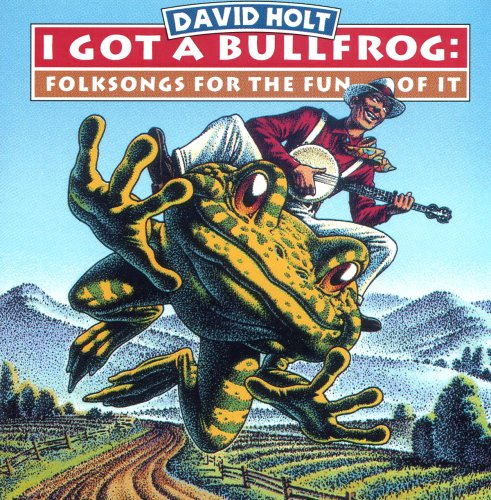 I Got a Bullfrog: Folksongs for the Fun of It by light of mine