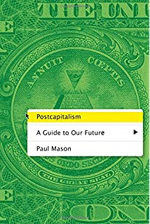 Inventing the future revised and updated edition postcapitalism postcapitalism a guide to our future fandeluxe Choice Image