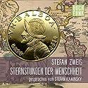 Sternstunden der Menschheit: 14 historische Miniaturen Audiobook by Stefan Zweig Narrated by Stefan Kaminsky