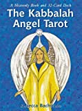 The Kabbalah Angel Tarot: A Heavenly Book and 32-Card Deck