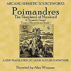 Poimandres, the Shepherd of Men, a Hermetic Gospel