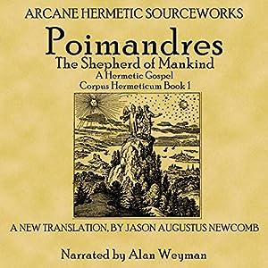 Poimandres, the Shepherd of Men, a Hermetic Gospel Audiobook