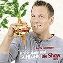 Ich bin dann mal schlank - Die Show: Live Hörbuch von Patric Heizmann Gesprochen von: Patric Heizmann