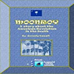 Moonroy: A Story of the American Revolution in the South | Beverly Enwall