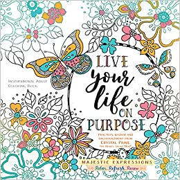 amazoncom live your life on purpose inspirational adult coloring book majestic expressions 9781424553556 majestic expressions crystal paine books - Amazon Adult Coloring Books