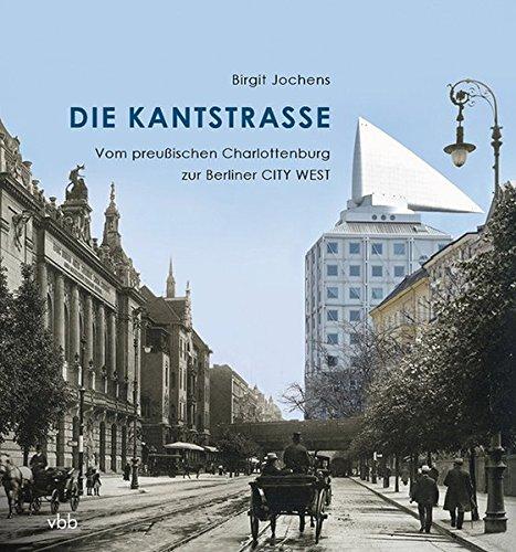 Die Kantstraße: Vom preußischen Charlottenburg zur Berliner CITY WEST