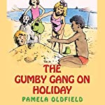 The Gumby Gang on Holiday | Pamela Oldfield