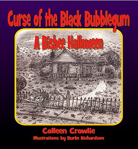 Curse of the Black Bubblegum: A Bisbee Halloween -