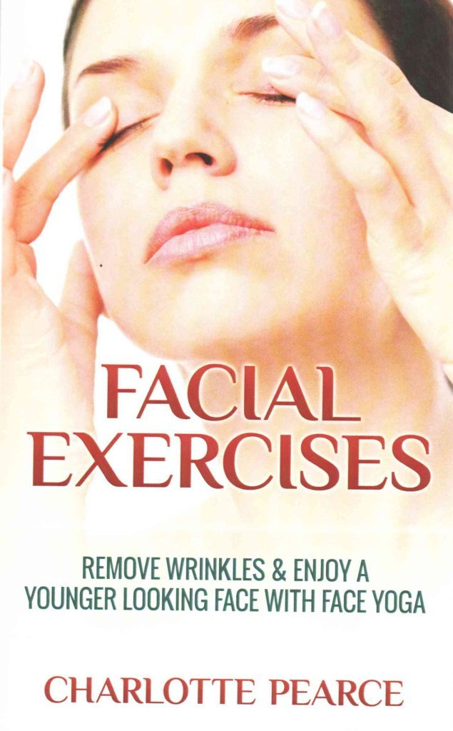 Facial Exercises : Remove Wrinkles & Enjoy a Younger Looking ...