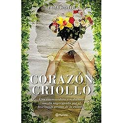 Corazón criollo: Una conmovedora y seductora novela impregnada por el fascinante aroma de la vainilla