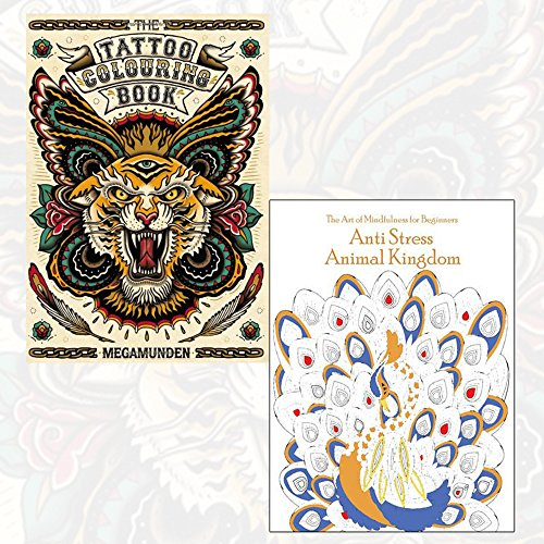 Art Of Mindfulness For Beginners Anti Stress Animal Kingdom And The Tattoo Colouring Book 2 Books