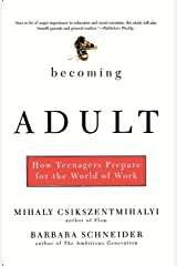 Becoming Adult: How Teenagers Prepare For The World Of Work Kindle Edition