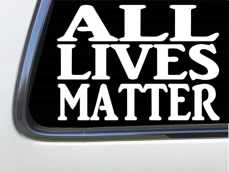 Thatlilcabin ALL LIVES MATTER 8 Vinyl Sticker Decal HM1752
