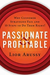 Passionate and Profitable: Why Customer Strategies Fail and Ten Steps to Do Them Right! Paperback