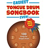 Easiest Tongue Drum Songbook Ever!: 100 Songs for Tongue Drum. 100% note-free!
