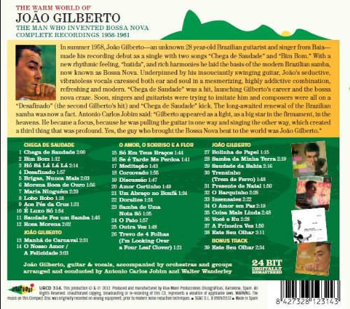 The Warm World of Joao Gilberto, the Man Who Invented Bossa Nova. Complete Recordings 1958-1961 (Chega de Saudade / Joao Gilberto / O Amor, O Sorriso E A Flor) by Luxo