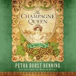 The Champagne Queen: The Century Trilogy, Book 2 | Petra Durst-Benning,Edwin Miles - translator