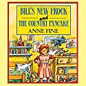 Bill's New Frock & The Country Pancake Audiobook by Anne Fine Narrated by Tony Robinson